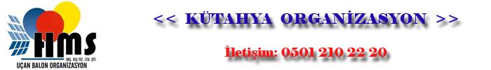 Kütahya Organizasyon / Telefon: 0 501 210 22 20